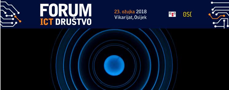 Dođite na Forum ICT-društvo u Osijek! Saznat ćete pozitivne i negativne strane ICT-a i njihov utjecaj na društvo